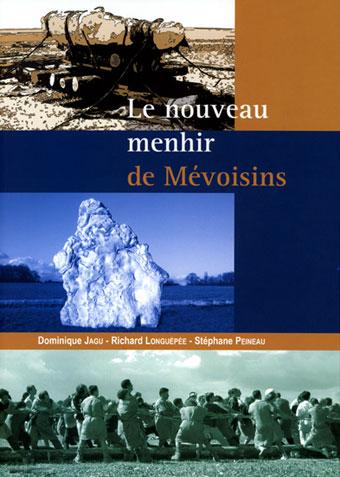 Le nouveau menhir de Mévoisins - D. Jagu, R. Longuépée, S. Peineau